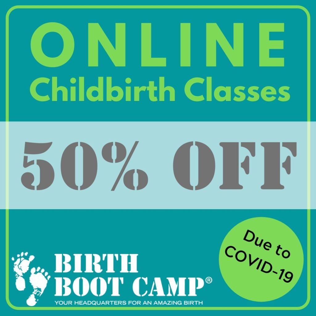 Birth Boot Camp's professionally filmed and edited online birth classes are 50% OFF due to Covid19!